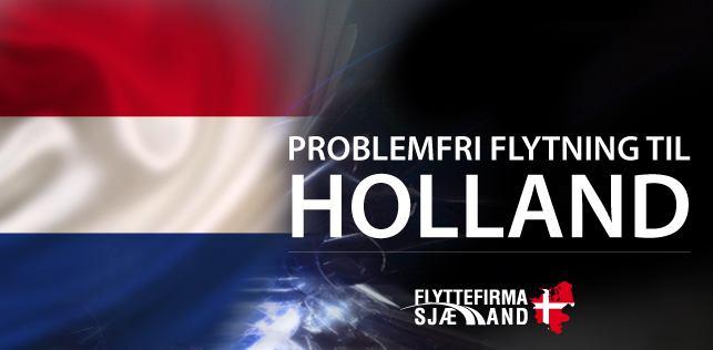 Hvis du har brug for et flyttefirma til din flytning til eller fra Holland så prøv os.