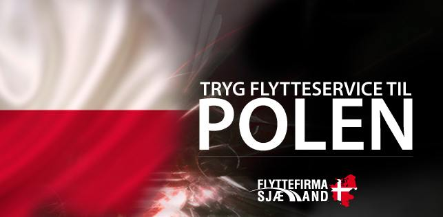 Brug for flytning til og fra Polen, så brug os vi har kendskab til Polen og finder altid den sikre vej.